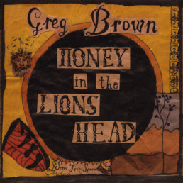 Greg Brown - Honey in the Lions Head